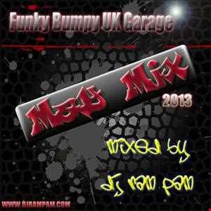 Funky Bumpy GARAGE Mini Mix May2013