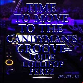 TIME TO MOVE TO THE CANDYMAN'S GROOVE
