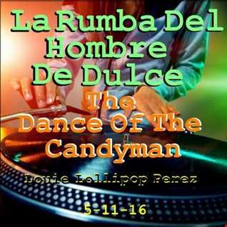 LA RUMBA DEL HOMBRE DE DULCE   THE DANCE OF THE CANDYMAN.