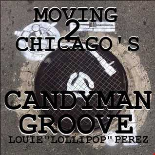 MOVING TO CHICAGO'S CANDYMAN GROOVE