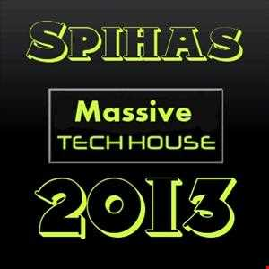 Spihas   Tech House Massive 2013
