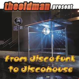 From Discofunk To Discohouse (2013 Final Mix)