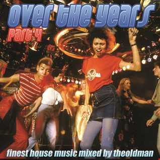 Over The Years Part 4