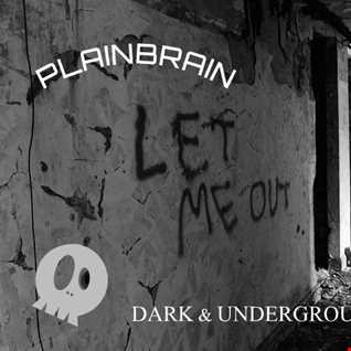 Plainbrain   Dark Underground Hardcore