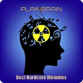 Plainbrain   Best Hardcore Melodies Collection