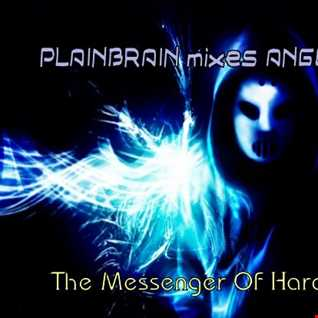 Plainbrain   Angerfist The Messenger Of Hardcore