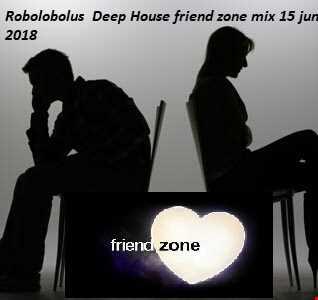 Robolobolus  Deep House friend zone mix 15 june 2018