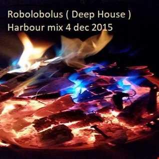 Robolobolus ( Deep House ) Harbour mix 4 dec 2015