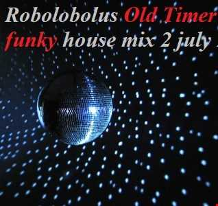 Old Timer funky house mix 2 july 2018