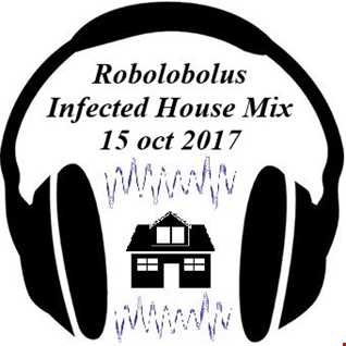 Robolobolus Infected House mix 15 oct 2017