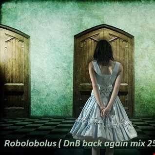 Robolobolus ( DnB back again mix 25 july 2017