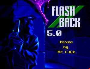 Mr. F.N.X. - Flashback 5.0