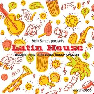 Eddie Santos Presents Latin House (March 2003)