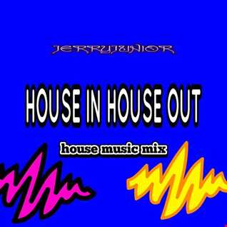HOUSE IN HOUSE OUT