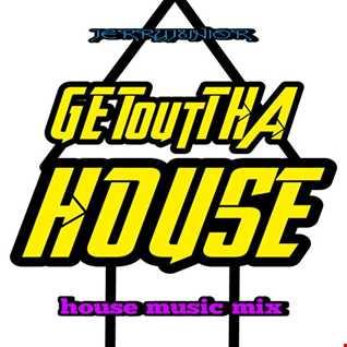 GETOUT DA HOUSE
