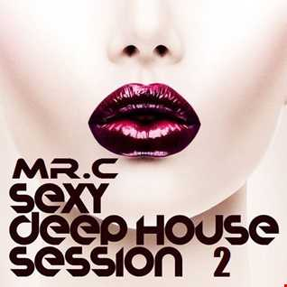 DEEP  & SEXY HOUSE SESSION  2  SEPT 2016 MIX