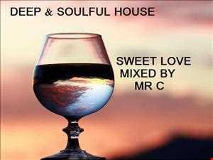 DEEP & SOULFUL HOUSE.   SWEET LOVE  MAY 2013