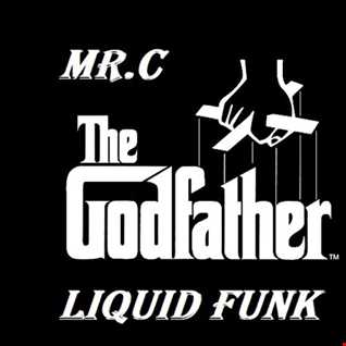 MR.C     THE GODFATHER   LIQUID FUNK   SEPT MIX 2019