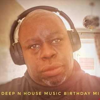 MR.C DEEP N HOUSE MUSIC          BIRTHDAY   MIX 15 MAY 2020
