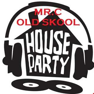 MR. C OLD SKOOL HOUSE PARTY  NOV MIX  2017
