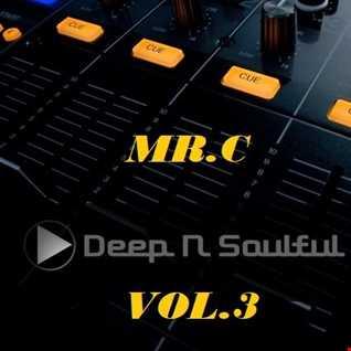 MR.C  DEEP N SOULFUL  v3  FEB 2018 MIX