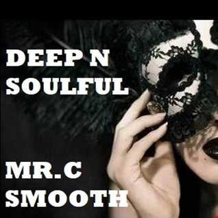 MR.C      SMOOTH .DEEP N SOULFUL MIX