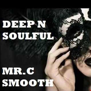 MR.C      SMOOTH .DEEP N SOULFUL MIX