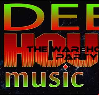 WAREHOUSE PARTY  HOUSE & DEEP MUSIC  AUGUST 2016