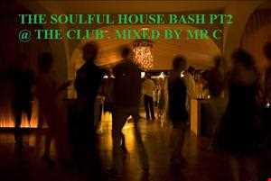 THE BIG SOULFUL HOUSE BASH @ THE CLUB PT2 JAN 2013