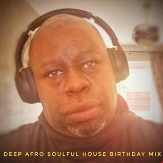 DEEP AFRO SOULFUL HOUSE BIRTHDAY MIX   15 MAY 2020