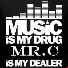 MR.C   MUSIC IS MY DRUG    AM YOUR DEALER MIX MARCH 2020