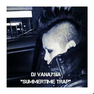 DJ Vanaysia   Summertime Trap