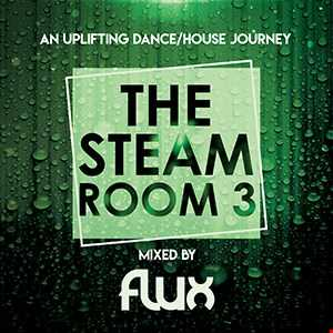 The Steam Room 3   DJ FLUX