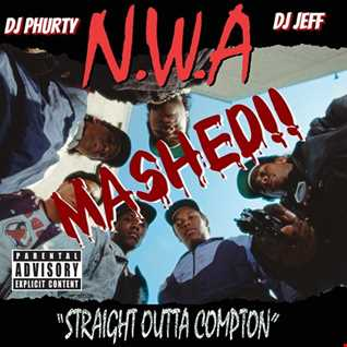 N.W.A's STRAIGHT OUTTA COMPTON MASHED Feat DJ JEFF