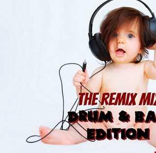 The Remix Mix( D & B Edition)