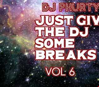 Just Give The DJ Some Breaks Vol 6