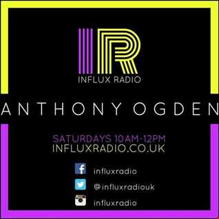 Anthony Ogden on Influx Radio -  House, Old School and Upbeat Dance - 25th March 2017