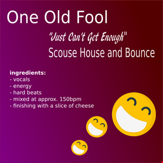 Just Can't Get Enough - Scouse House and Bounce - Hi NRG - Hard Dance
