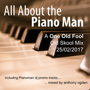 All About The Piano Man mixed by Anthony Ogden (Old Skool Influence, featuring Pianoman Promo tracks)