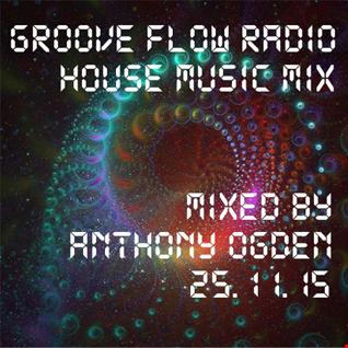 Anthony Ogden   Groove Flow Radio Mix Live   25th November 2015