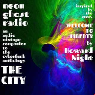 NEON GHOST RADIO: Welcome To Liberty