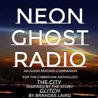 NEON GHOST RADIO: Glitch