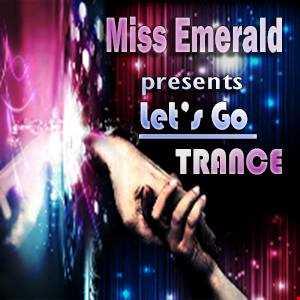 Miss Emerald - Let's Go Trance (episode 15)