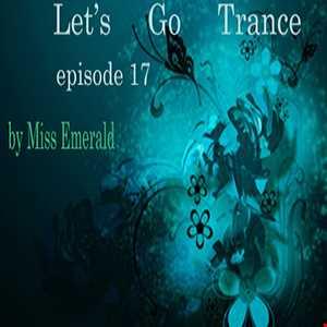 Miss Emerald - Let's Go Trance (episode 17)