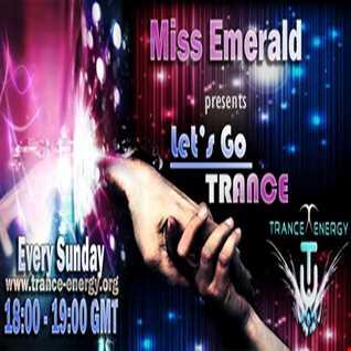 Miss Emerald - Let's Go Trance (episode 20)
