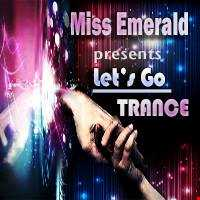 Miss Emerald - Let's Go Trance (episode 21)