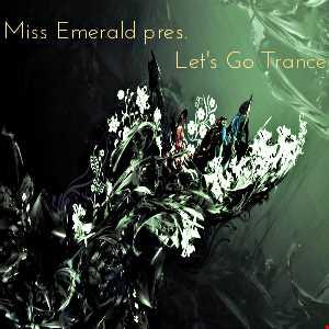 Miss Emerald - Let's Go Trance (episode 18)
