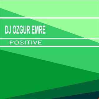 Dj Ozgur Emre - Positive