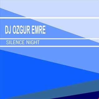 Dj Ozgur Emre    Silence Night(Original mix)