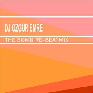 Dj Ozgur Emre   THE BOMB RE BEATMIX